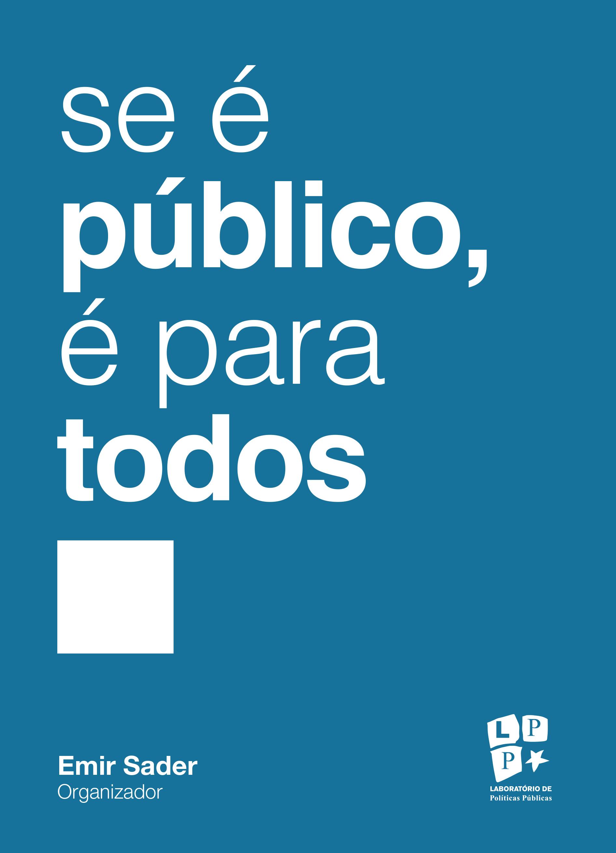 Se é público, é para todos, livro de Emir Sader (Org.)