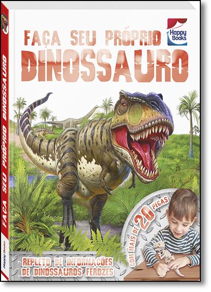 Faça Seu Proprio Dinossauro - Coleção Faça e Brinque, livro de Igloo Books Ltd