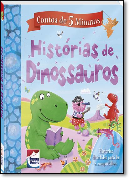 Historias De Dinossauros - Coleção Contos de 5 Minutos, livro de Maria Maneru