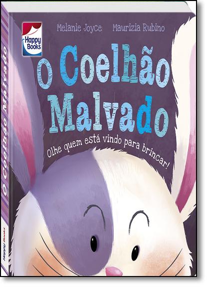Coelhao Malvado, O - Coleção Pequenos Tesouros, livro de Melanie Joyce