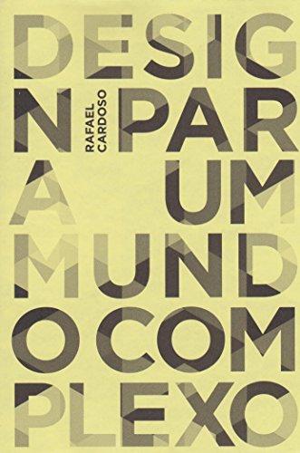 Design para um mundo complexo, livro de Rafael Cardoso