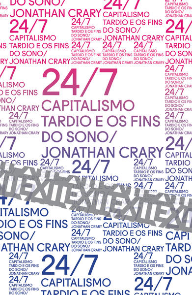 24/7 - capitalismo tardio e os fins do sono, livro de Jonathan Crary