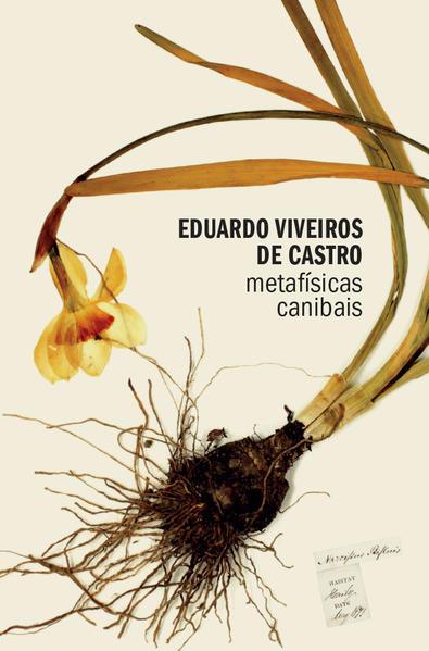 Metafísicas canibais - elementos para uma antropologia pós-estrutural, livro de Eduardo Viveiros de Castro
