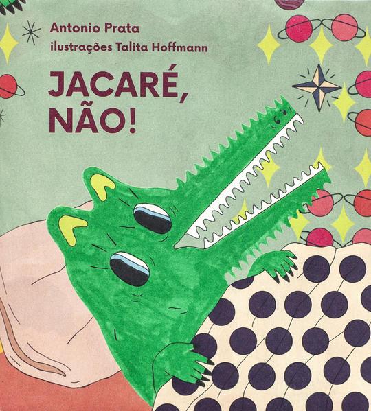 Jacaré, não!, livro de Antonio Prata