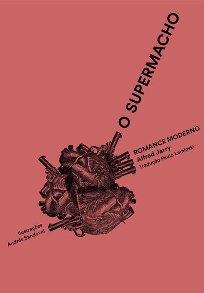 O Supermacho - romance moderno, livro de Alfred Jarry