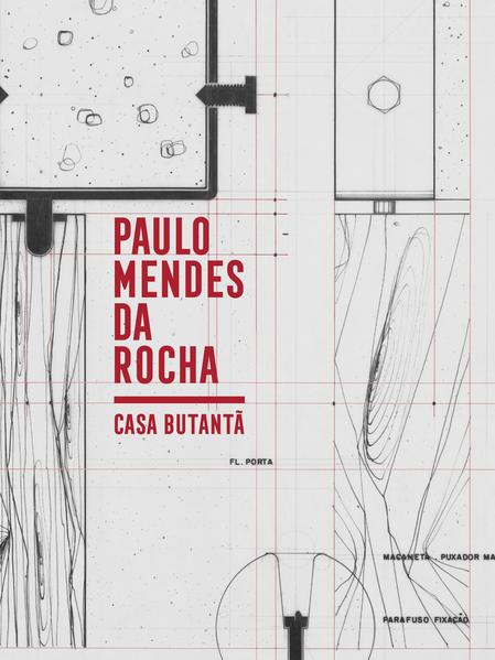 Casa Butantã - Paulo Mendes da Rocha, livro de Paulo Mendes da Rocha, Catherine Otondo