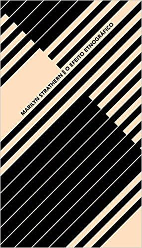 O efeito etnográfico e outros ensaios, livro de Marilyn Strathern