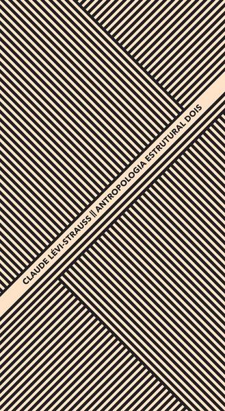 Antropologia Estrutural Dois, livro de Claude Lévi-Strauss