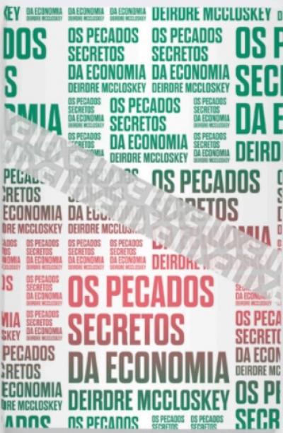Os Pecados Secretos da Economia, livro de Deirdre Mccloskey