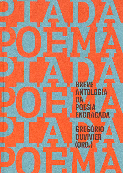 Poema-Piada - Breve Antologia da Poesia Engraçada, livro de Gregório Duvivier (org.)