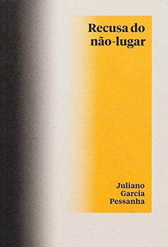 Recusa do não-lugar, livro de Juliano Garcia Pessanha