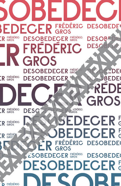 Desobedecer, livro de Frédéric Gros