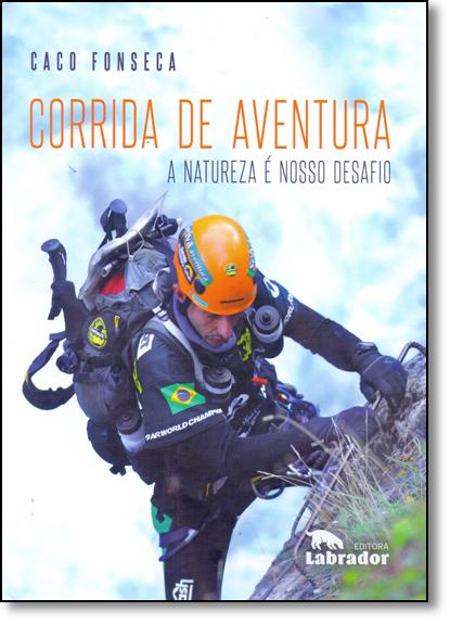 Corrida de Aventura: A Natureza É Nosso Desafio, livro de Caco Fonseca