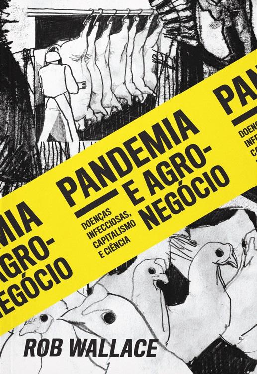Pandemia e agronegócio: doenças infecciosas, capitalismo e ciência, livro de Rob Wallace