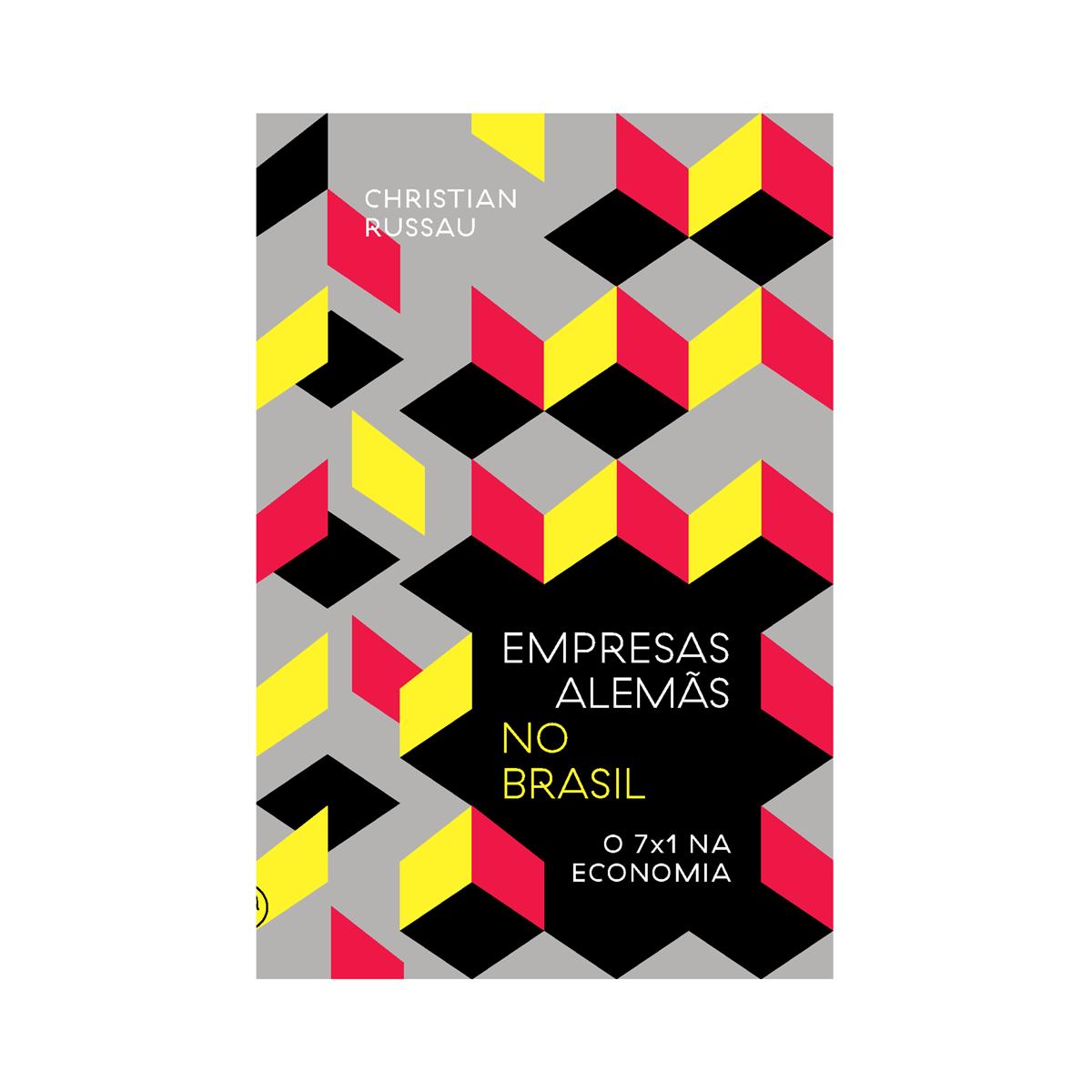 Empresas alemãs no Brasil - o 7×1 na economia, livro de Christian Russau