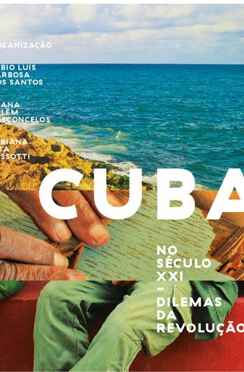 Cuba no século XXI - dilemas da revolução, livro de Fabio Luis Barbosa dos Santos, Joana Salém Vasconcelos, Fabiana Dessotti (org.)