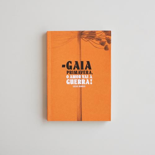 Gaia primavera, o amor vai à guerra!, livro de Lucas Bonolo