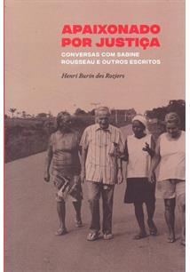 Apaixonado por justiça - conversas com Sabine Rousseau e outros escritos, livro de Henri Burin des Roziers