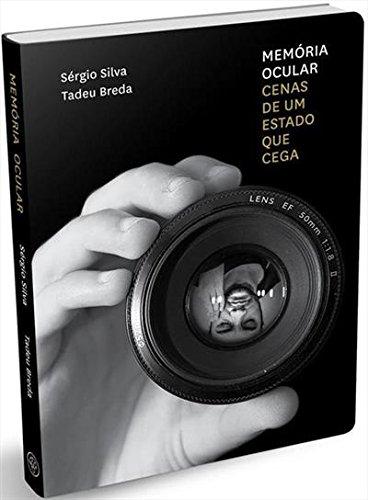 Memória ocular: cenas de um Estado que cega, livro de Sergio Silva, Tadeu Breda