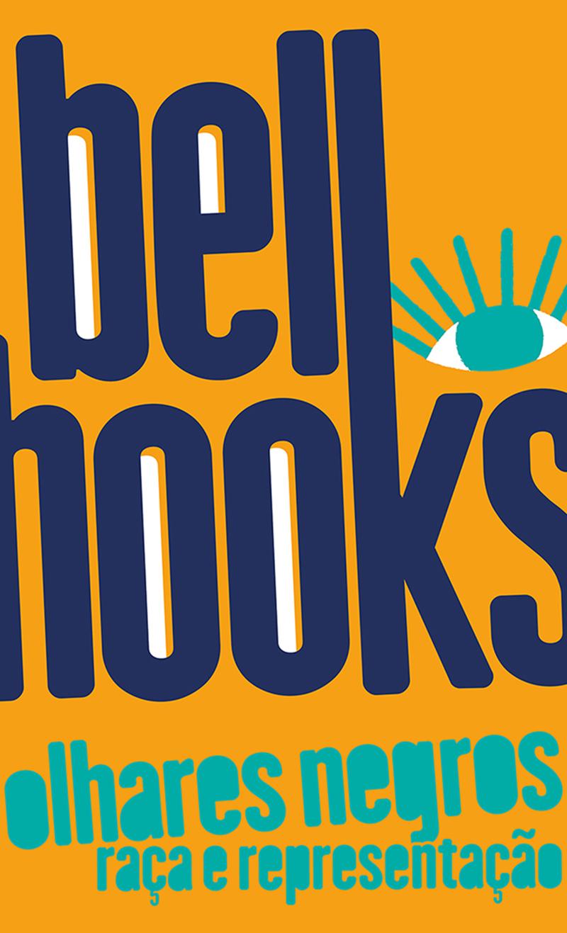 Olhares negros: raça e representação, livro de bell hooks