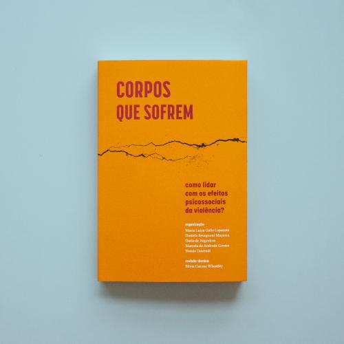 Corpos que sofrem. Como lidar com os efeitos psicossociais da violência?, livro de Maria Luiza Galle Lopedote (Org.)