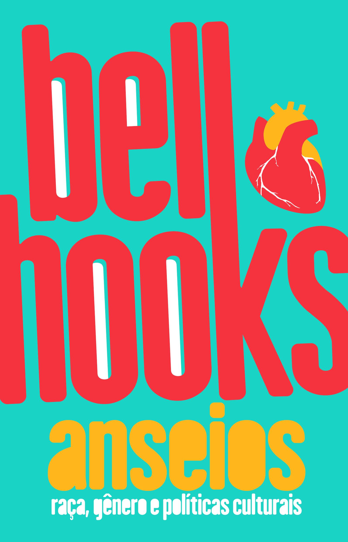Anseios: raça, gênero e políticas culturais, livro de bell hooks