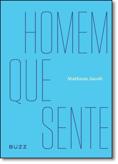 Homem Que Sente, livro de Matheus Jacob