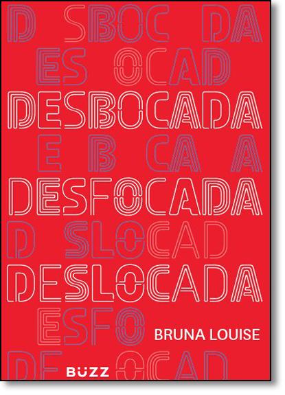 Desbocada, Deslocada e Desfocada, livro de Bruna Louise