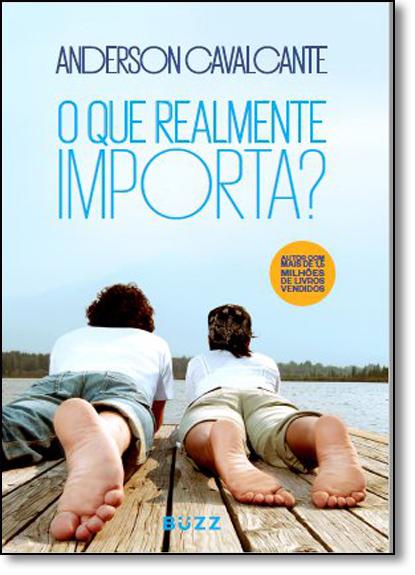 Que Realmente Importa, O?, livro de Anderson Cavalcante