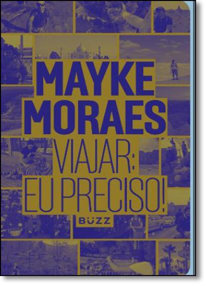 Viajar: Eu Preciso!, livro de Mayke Moraes