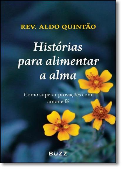 Histórias Para Alimentar A Alma, livro de Reverendo Aldo Quintão