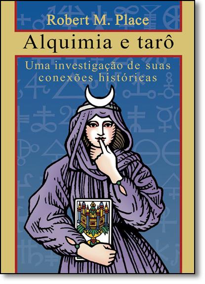 Alquimia e Tarô, livro de Robert M.Place