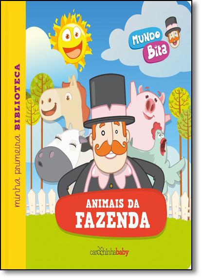 Mundo Bita: Animais da Fazenda - Série Minha Primeira Biblioteca, livro de Carochinha Baby