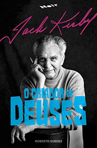 Jack Kirby - O criador de deuses, livro de Roberto Guedes
