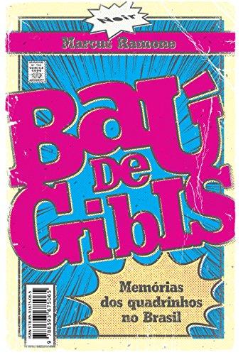 Baú de gibis - memórias dos quadrinhos no Brasil, livro de Marcus Ramone