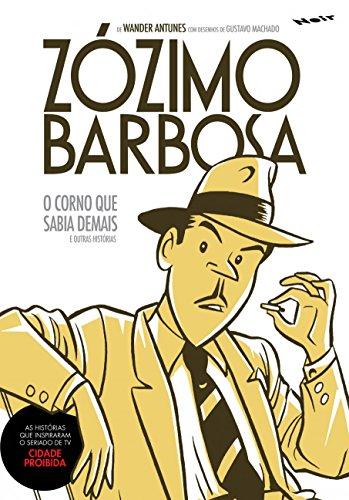 Zózimo Barbosa - o corno que sabia demais e outras histórias, livro de Wander Antunes, Gustavo Machado