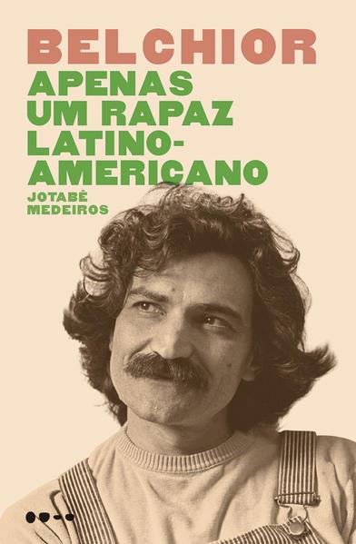 Belchior - Apenas um rapaz latino-americano, livro de Jotabê Medeiros