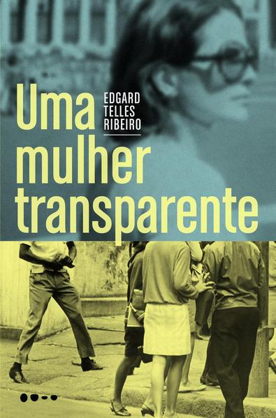 Uma mulher transparente, livro de Edgard Telles Ribeiro