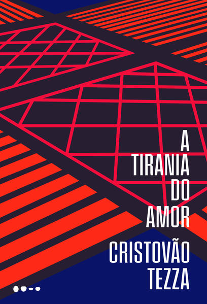 A tirania do amor, livro de Cristovão Tezza