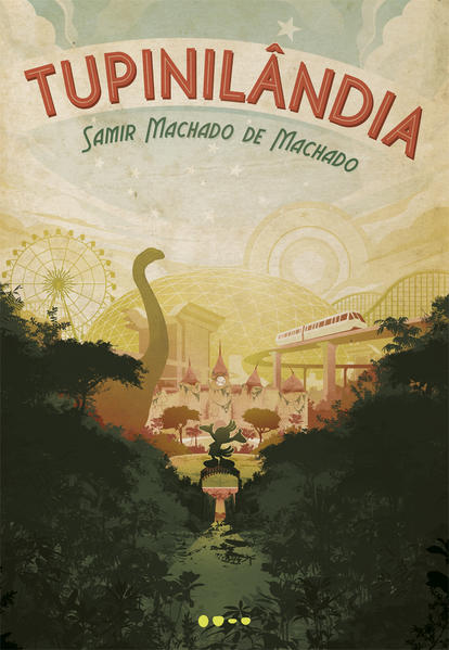 Tupinilândia, livro de Samir Machado De Machado