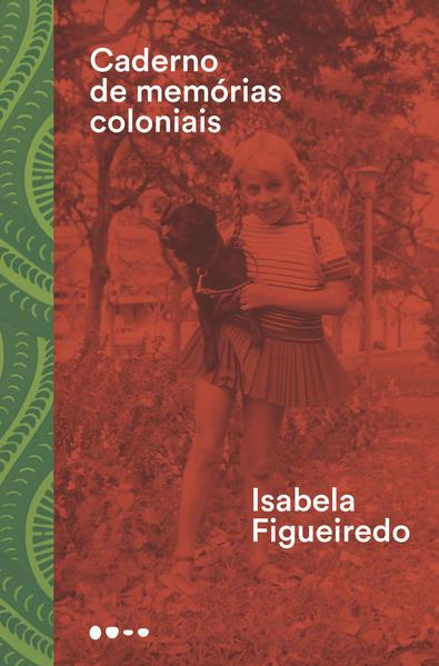 Caderno de memórias coloniais, livro de Isabela Figueiredo