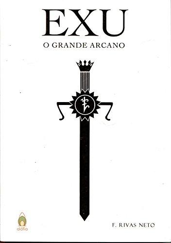 Exu. O Grande Arcano, livro de F. Rivas Neto
