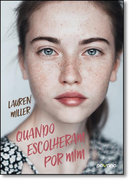 Quando Escolheram Por Mim, livro de Lauren Miller