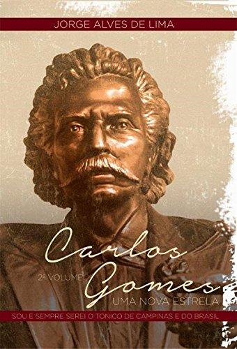 Carlos Gomes. Sou e Sempre Serei o Tonico de Campinas - Volume 2, livro de Jorge Alves de Lima