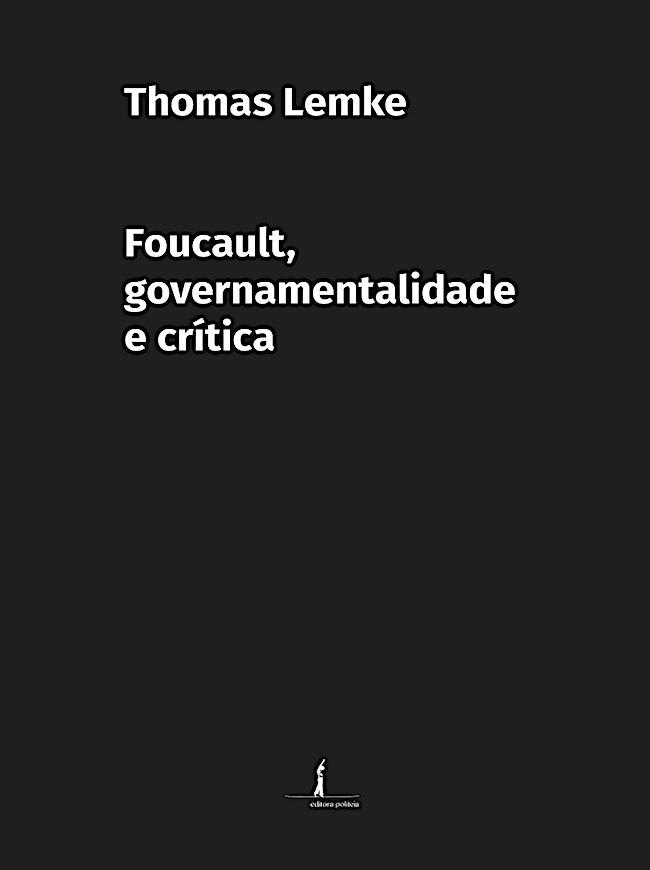 Foucault, governamentalidade e crítica, livro de Thomas Lemke