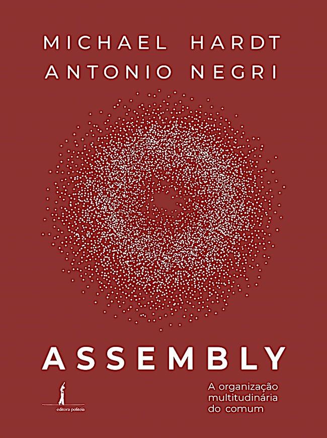 Assembly - A organização multitudinária do comum, livro de Michael Hardt, Antonio Negri