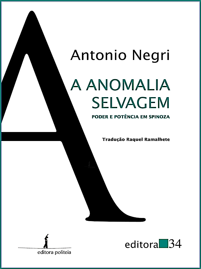 A anomalia selvagem - Poder e potência em Espinosa, livro de Antonio Negri