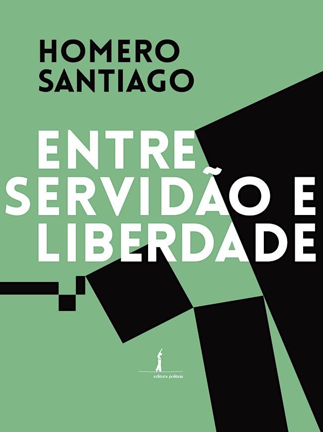 Entre servidão e liberdade, livro de Homero Santiago