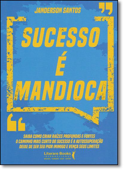 Sucesso É Mandioca, livro de Janderson Santos