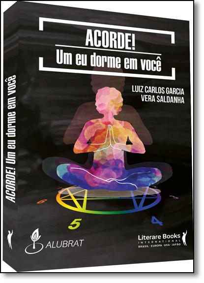 Acorde!: Um Eu Dorme em Você, livro de Luiz Carlos Garcia
